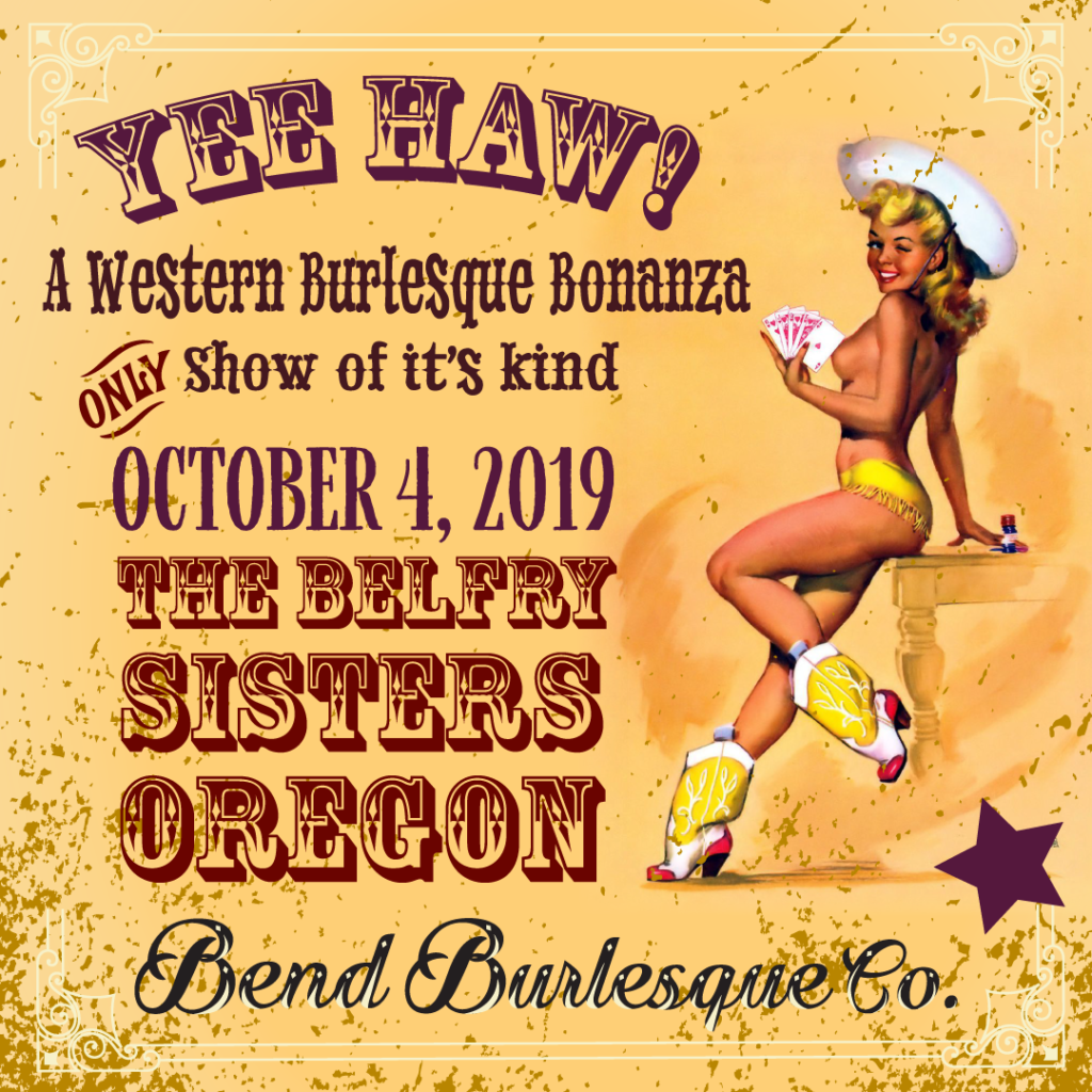 Bend Burlesque and Company Grand present...YEEHAW!