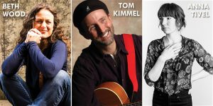 Songworks in the Round: An evening with Beth Wood, Anna Tivel and Tom Kimme